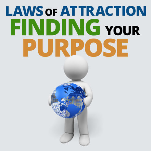 Laws of Attraction - Finding your Purpose
